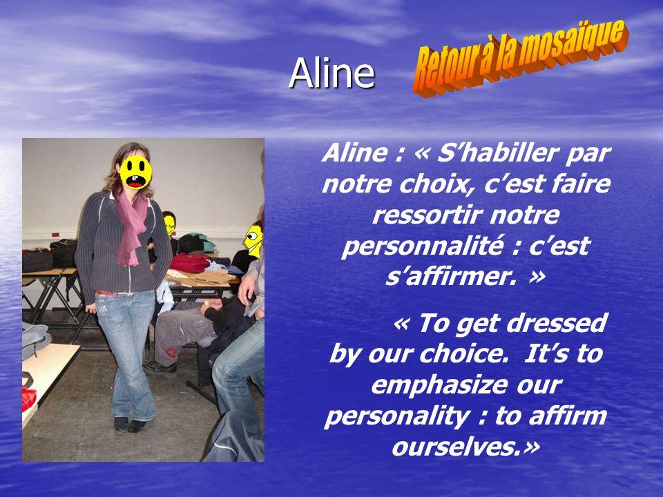 Aline Aline : « Shabiller par notre choix, cest faire ressortir notre personnalité : cest saffirmer.