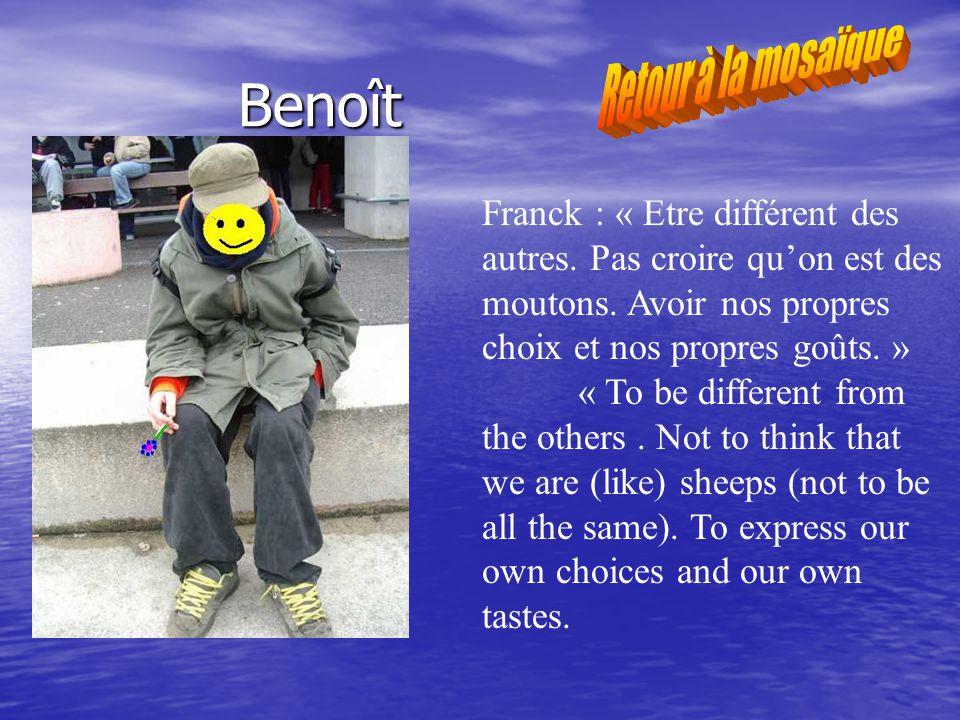 Benoît Franck : « Etre différent des autres. Pas croire quon est des moutons.