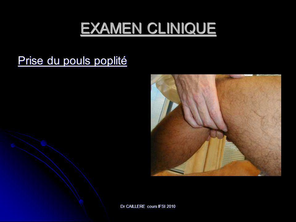 Dr CAILLERE cours IFSI 2010 EXAMEN CLINIQUE Prise du pouls poplité