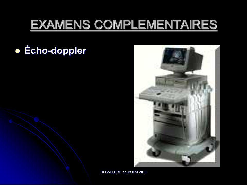 Dr CAILLERE cours IFSI 2010 EXAMENS COMPLEMENTAIRES Écho-doppler Écho-doppler