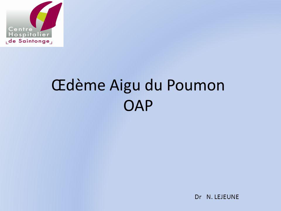 Œdème Aigu du Poumon OAP Dr N. LEJEUNE
