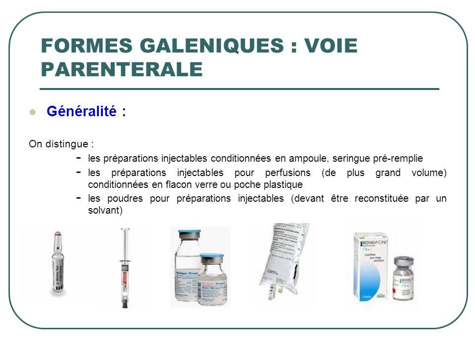 Généralité : On distingue : - les préparations injectables conditionnées en ampoule, seringue pré-remplie - les préparations injectables pour perfusio