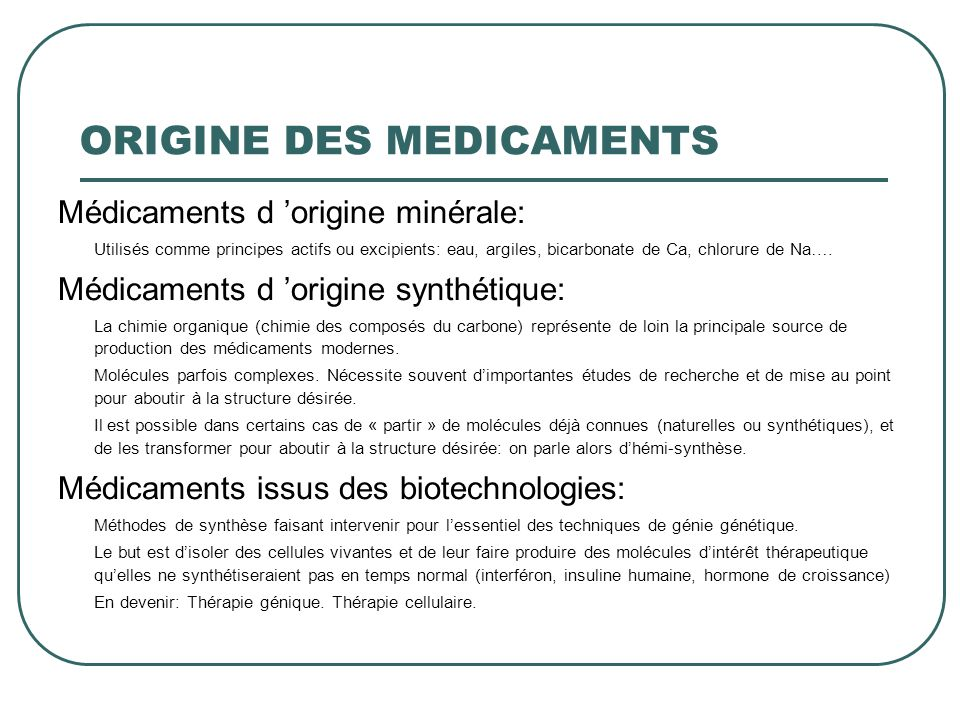 Médicaments d origine minérale: Utilisés comme principes actifs ou excipients: eau, argiles, bicarbonate de Ca, chlorure de Na…. Médicaments d origine