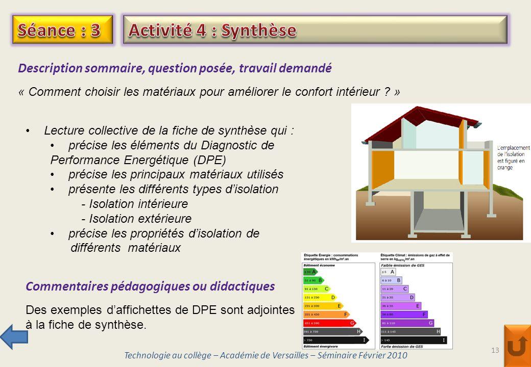 13 Technologie au collège – Académie de Versailles – Séminaire Février 2010 Description sommaire, question posée, travail demandé « Comment choisir le