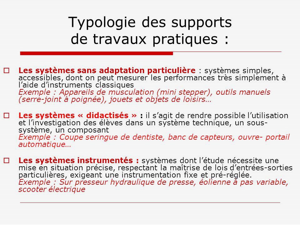 Typologie des supports de travaux pratiques : Les systèmes sans adaptation particulière : systèmes simples, accessibles, dont on peut mesurer les perf