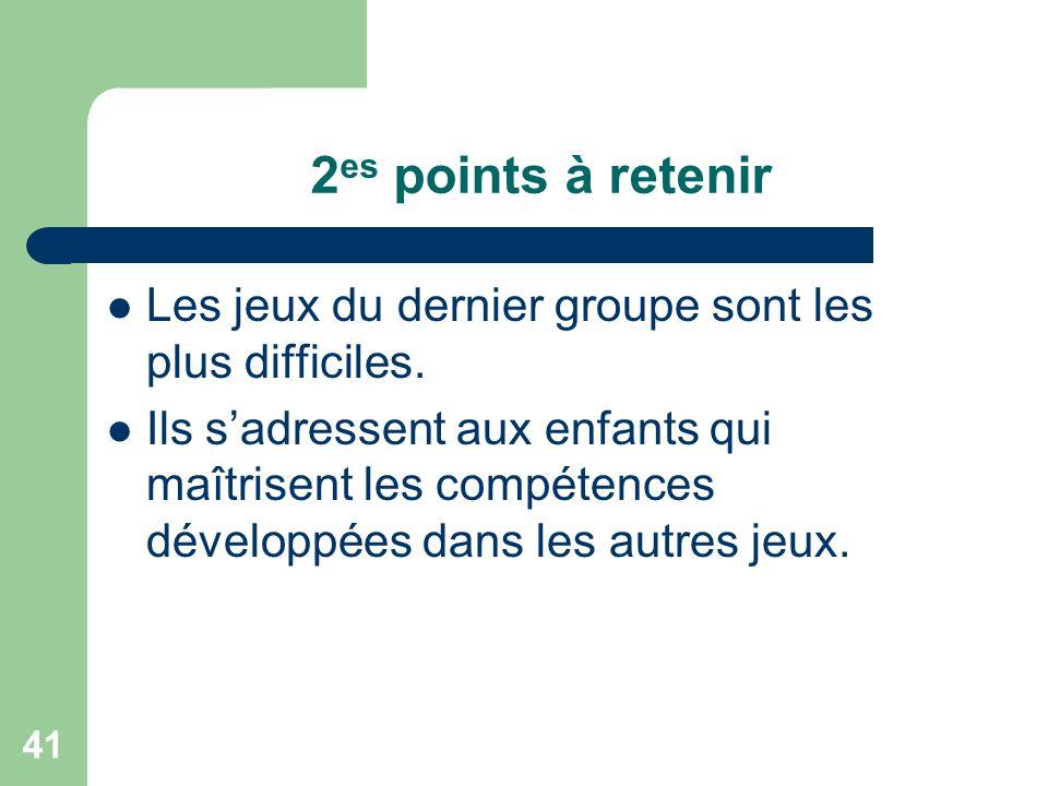 40 1ers points à retenir A. Utiliser prioritairement les jeux des 3 premiers groupes pour entraîner les différents aspects de la catégorisation B. Ils