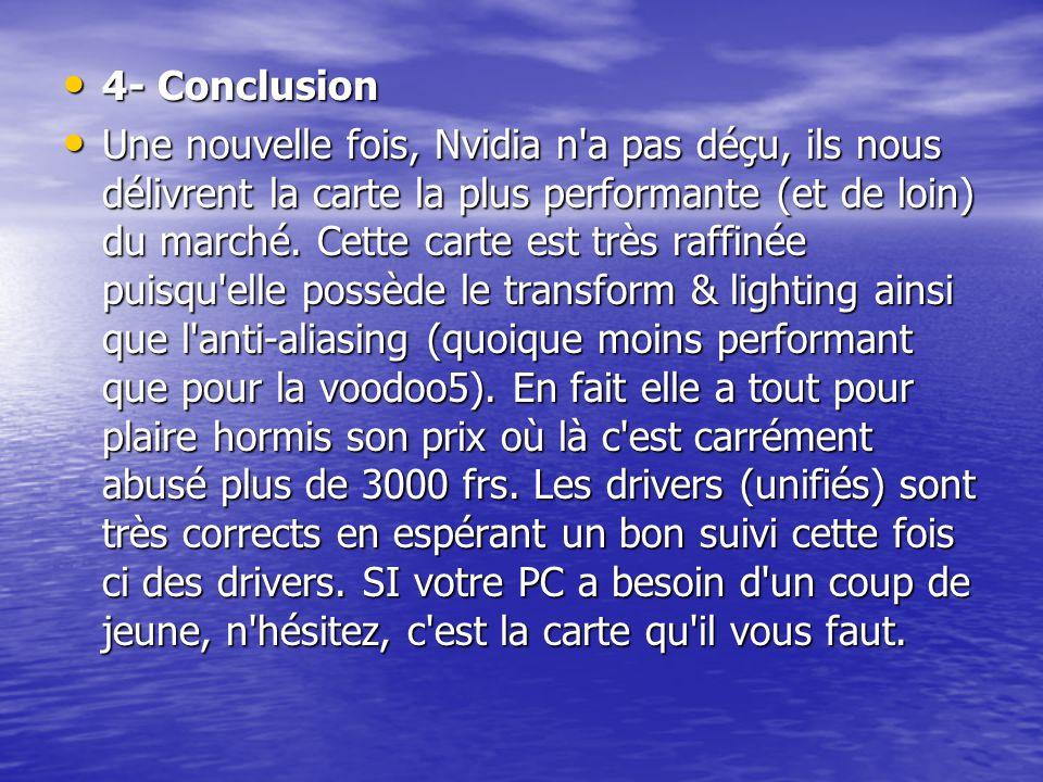 4- Conclusion 4- Conclusion Une nouvelle fois, Nvidia n'a pas déçu, ils nous délivrent la carte la plus performante (et de loin) du marché. Cette cart