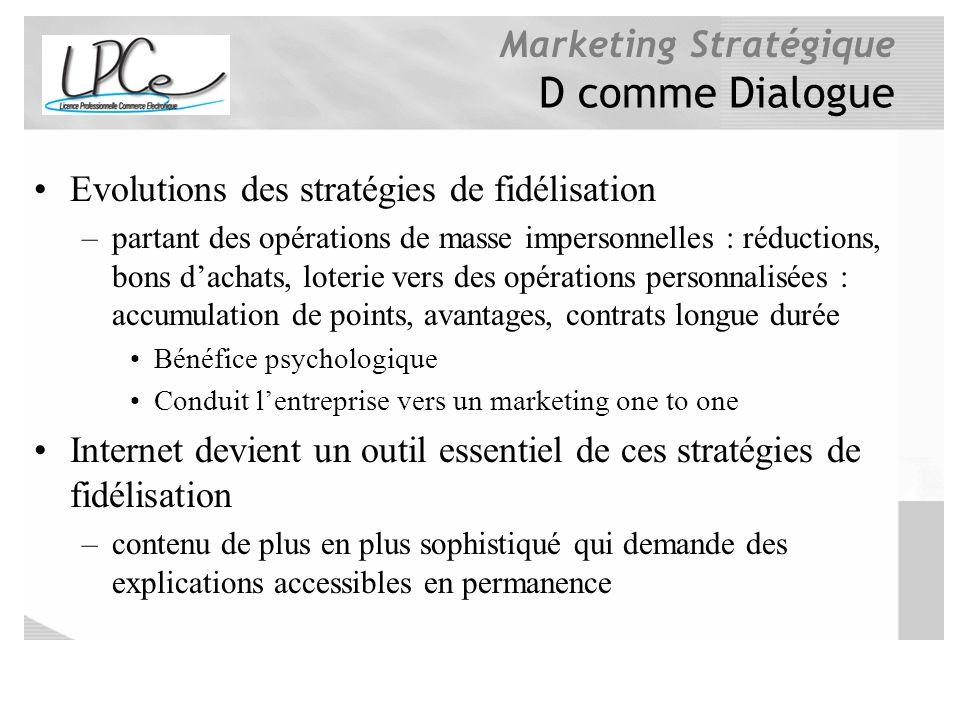 Marketing Stratégique D comme Dialogue Evolutions des stratégies de fidélisation –partant des opérations de masse impersonnelles : réductions, bons da