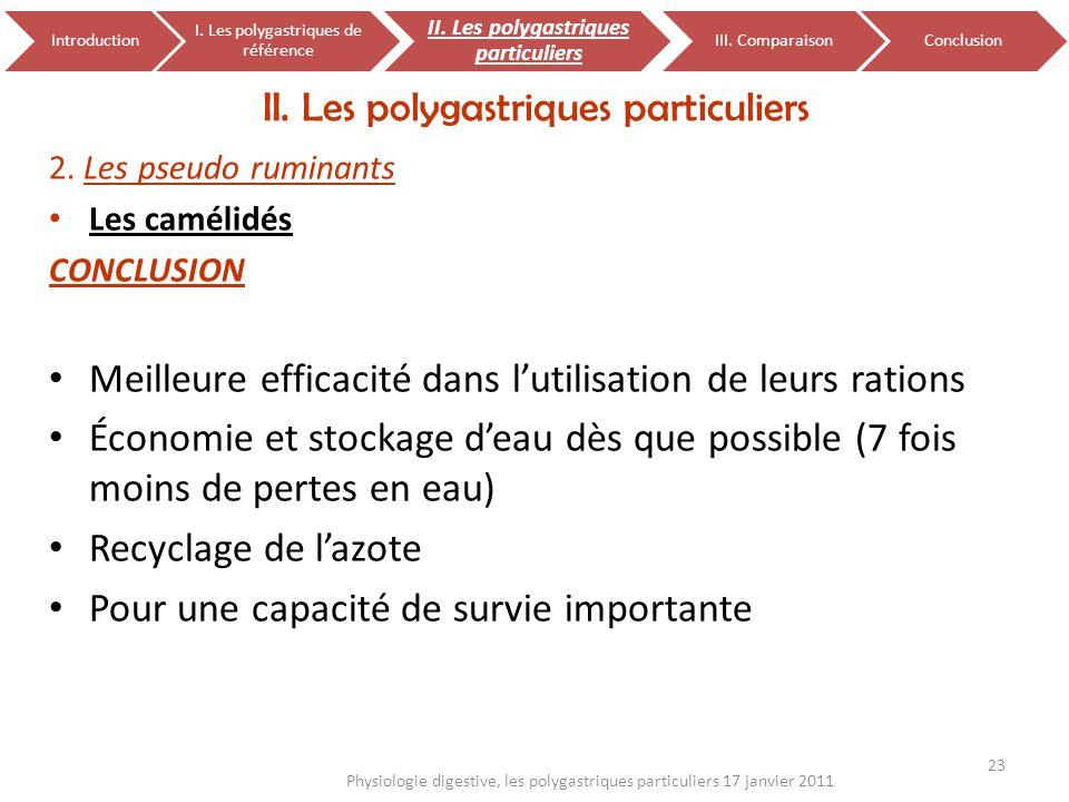 2. Les pseudo ruminants Les camélidés CONCLUSION Meilleure efficacité dans lutilisation de leurs rations Économie et stockage deau dès que possible (7