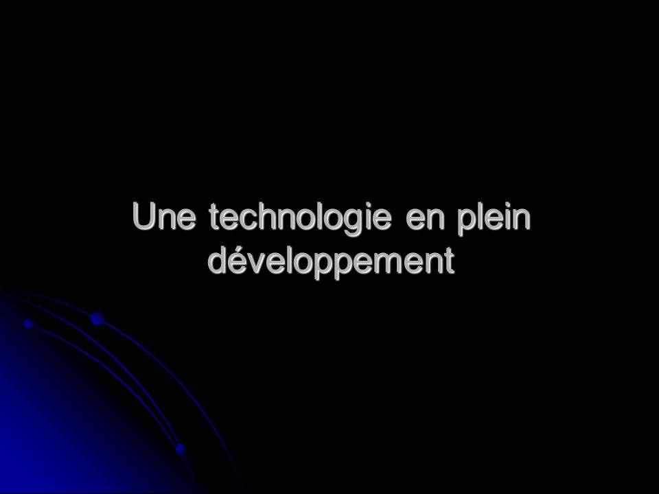 Une technologie en plein développement