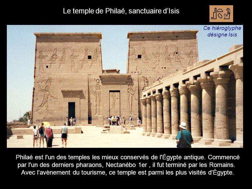 Philaé est l un des temples les mieux conservés de l Égypte antique.