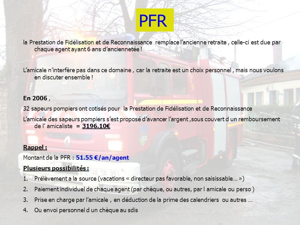 PFR la Prestation de Fidélisation et de Reconnaissance remplace lancienne retraite, celle-ci est due par chaque agent ayant 6 ans danciennetée ! Lamic