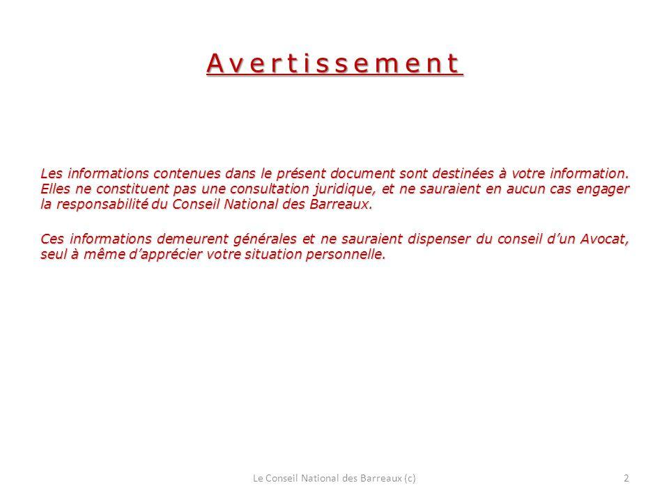 Avertissement Les informations contenues dans le présent document sont destinées à votre information. Elles ne constituent pas une consultation juridi