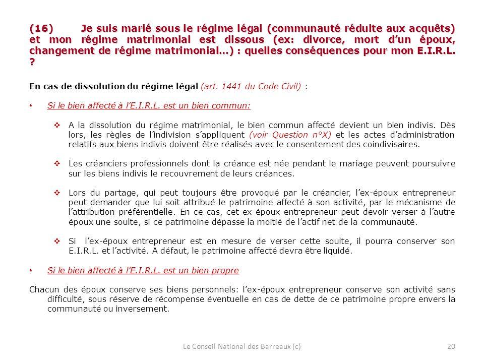 (16) Je suis marié sous le régime légal (communauté réduite aux acquêts) et mon régime matrimonial est dissous (ex: divorce, mort dun époux, changemen