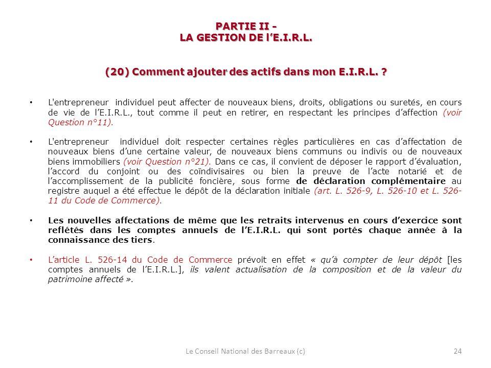 PARTIE II - LA GESTION DE lE.I.R.L. (20) Comment ajouter des actifs dans mon E.I.R.L. ? L'entrepreneur individuel peut affecter de nouveaux biens, dro