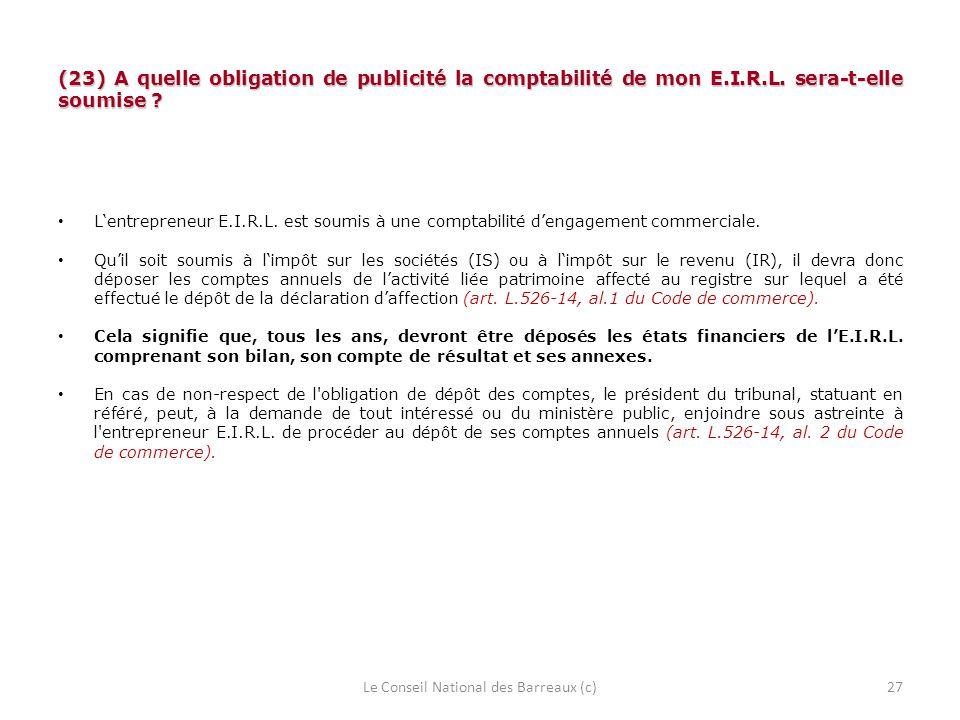 (23) A quelle obligation de publicité la comptabilité de mon E.I.R.L. sera-t-elle soumise ? Lentrepreneur E.I.R.L. est soumis à une comptabilité denga