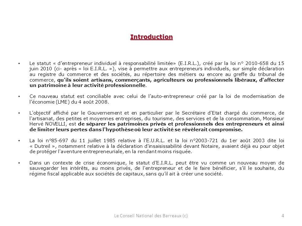 Introduction Le statut « dentrepreneur individuel à responsabilité limitée» (E.I.R.L.), créé par la loi n° 2010-658 du 15 juin 2010 (ci- après « loi E