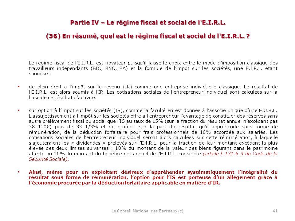 Partie IV – Le régime fiscal et social de l'E.I.R.L. (36) En résumé, quel est le régime fiscal et social de l'E.I.R.L. ? Le régime fiscal de lE.I.R.L.