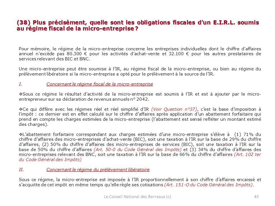 (38) Plus précisément, quelle sont les obligations fiscales dun E.I.R.L. soumis au régime fiscal de la micro-entreprise ? Pour mémoire, le régime de l