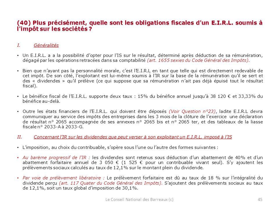 (40) Plus précisément, quelle sont les obligations fiscales dun E.I.R.L. soumis à limpôt sur les sociétés ? I.Généralités Un E.I.R.L. a a la possibili