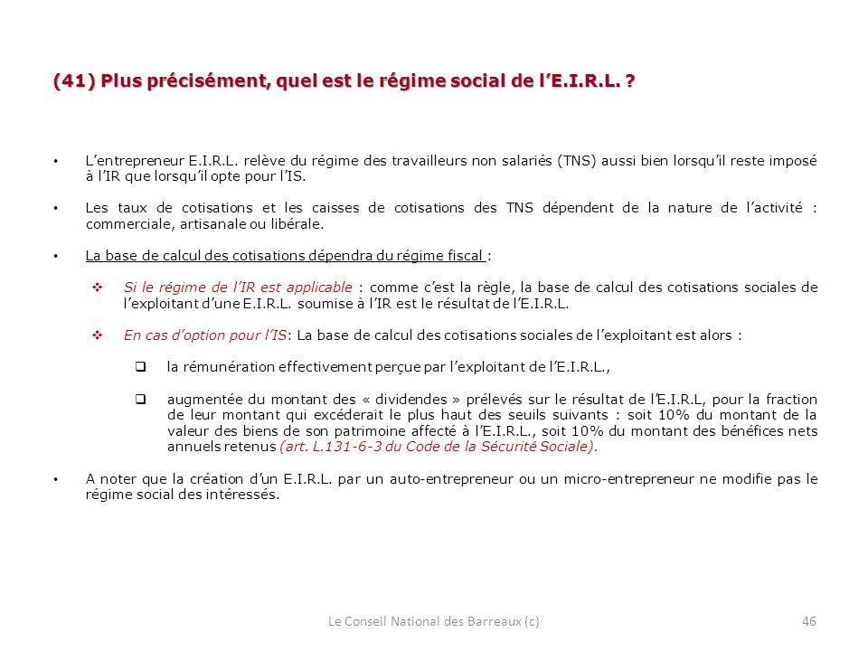 (41) Plus précisément, quel est le régime social de lE.I.R.L. ? Lentrepreneur E.I.R.L. relève du régime des travailleurs non salariés (TNS) aussi bien
