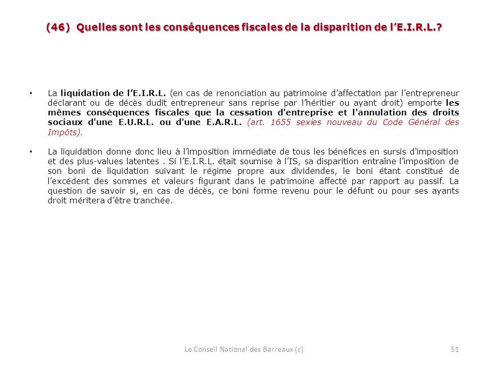 (46) Quelles sont les conséquences fiscales de la disparition de lE.I.R.L.? La liquidation de lE.I.R.L. (en cas de renonciation au patrimoine daffecta