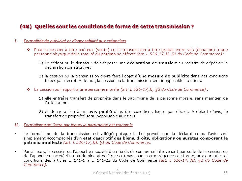 (48) Quelles sont les conditions de forme de cette transmission ? (48) Quelles sont les conditions de forme de cette transmission ? I.Formalités de pu