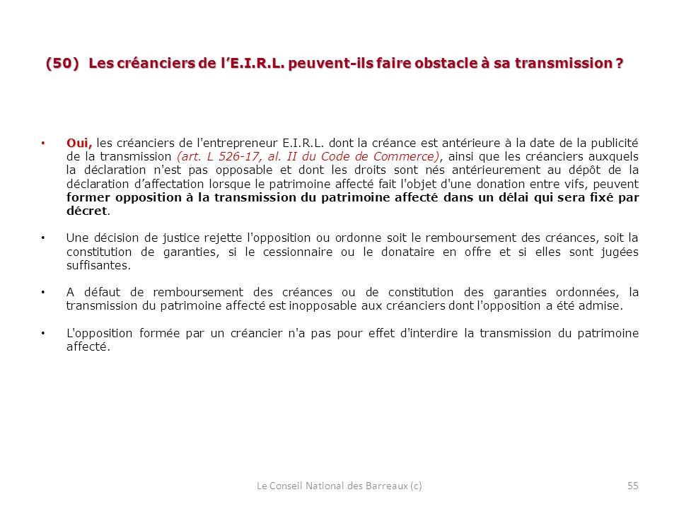(50) Les créanciers de lE.I.R.L. peuvent-ils faire obstacle à sa transmission ? (50) Les créanciers de lE.I.R.L. peuvent-ils faire obstacle à sa trans
