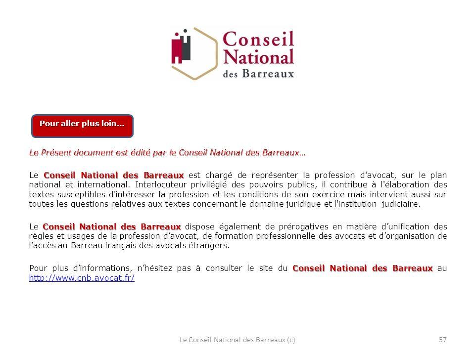 Le Présent document est édité par le Conseil National des Barreaux… Conseil National des Barreaux Le Conseil National des Barreaux est chargé de repré