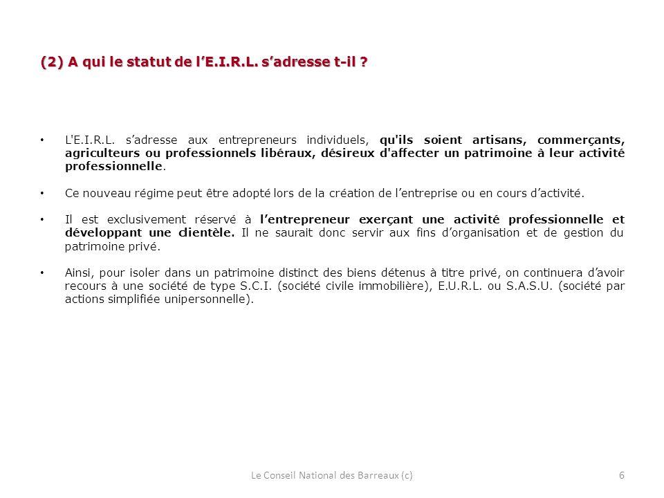 (2) A qui le statut de lE.I.R.L. sadresse t-il ? L'E.I.R.L. sadresse aux entrepreneurs individuels, qu'ils soient artisans, commerçants, agriculteurs