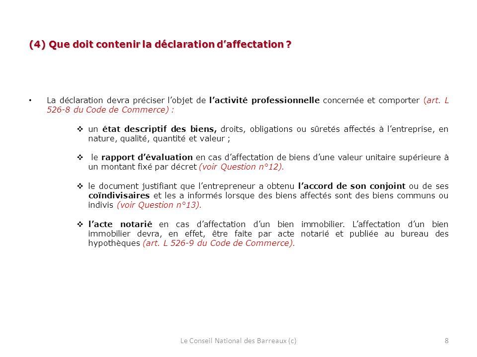 (4) Que doit contenir la déclaration daffectation ? La déclaration devra préciser lobjet de lactivité professionnelle concernée et comporter (art. L 5