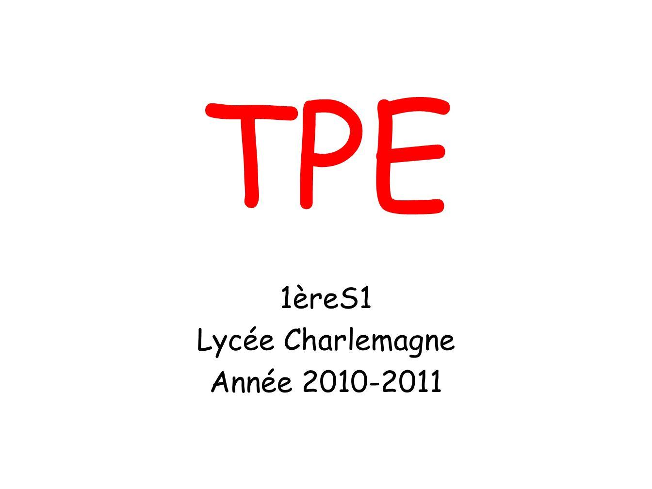 TPE 1èreS1 Lycée Charlemagne Année 2010-2011