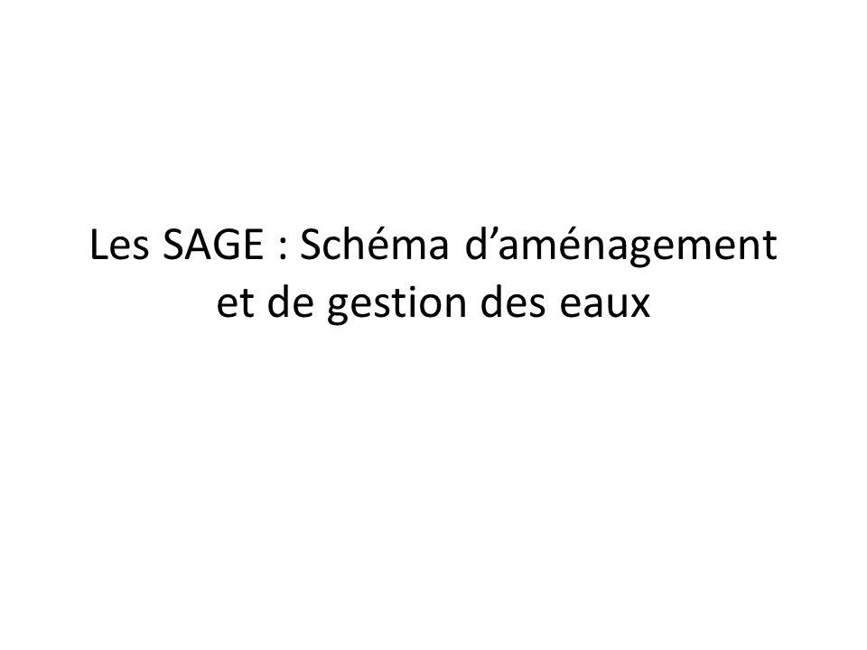 Les SAGE : Schéma daménagement et de gestion des eaux