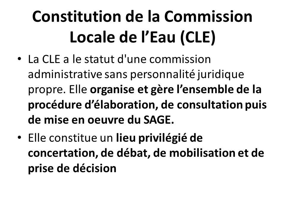 Constitution de la Commission Locale de lEau (CLE) La CLE a le statut d'une commission administrative sans personnalité juridique propre. Elle organis