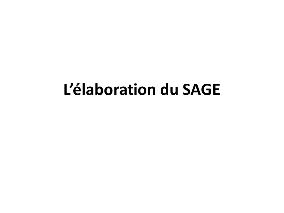 Lélaboration du SAGE