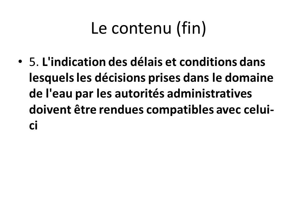 Le contenu (fin) 5. L'indication des délais et conditions dans lesquels les décisions prises dans le domaine de l'eau par les autorités administrative