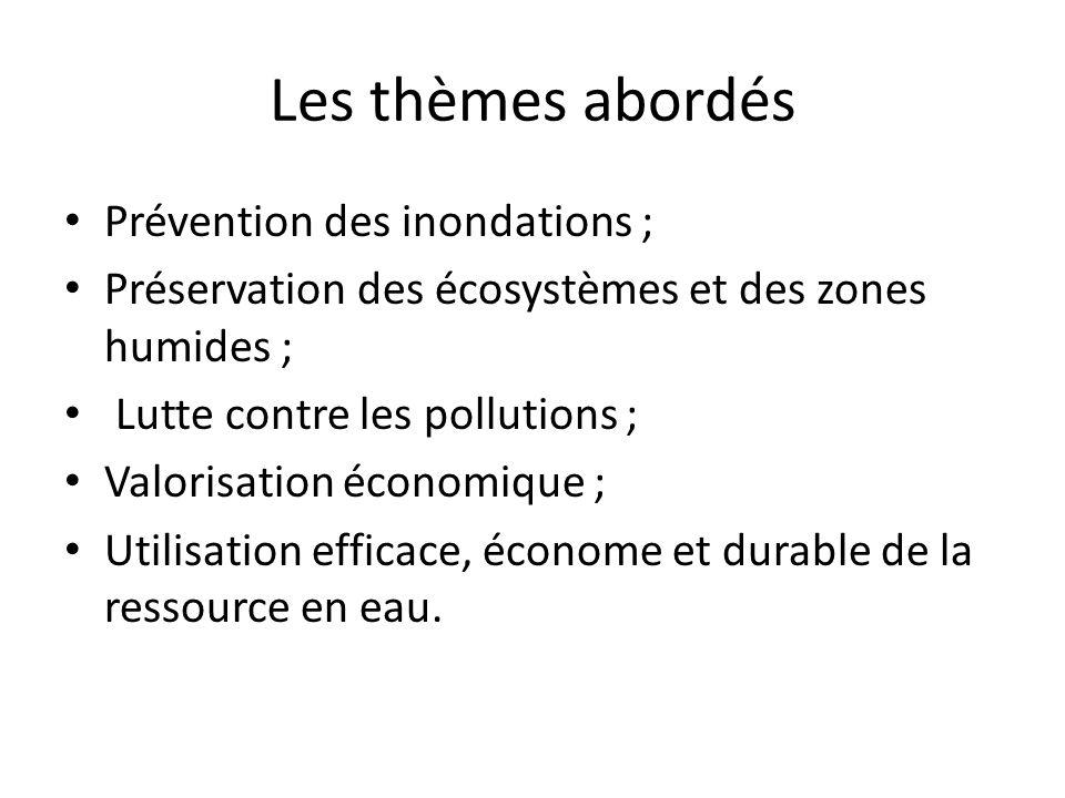Les thèmes abordés Prévention des inondations ; Préservation des écosystèmes et des zones humides ; Lutte contre les pollutions ; Valorisation économi