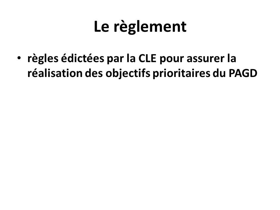 Le règlement règles édictées par la CLE pour assurer la réalisation des objectifs prioritaires du PAGD