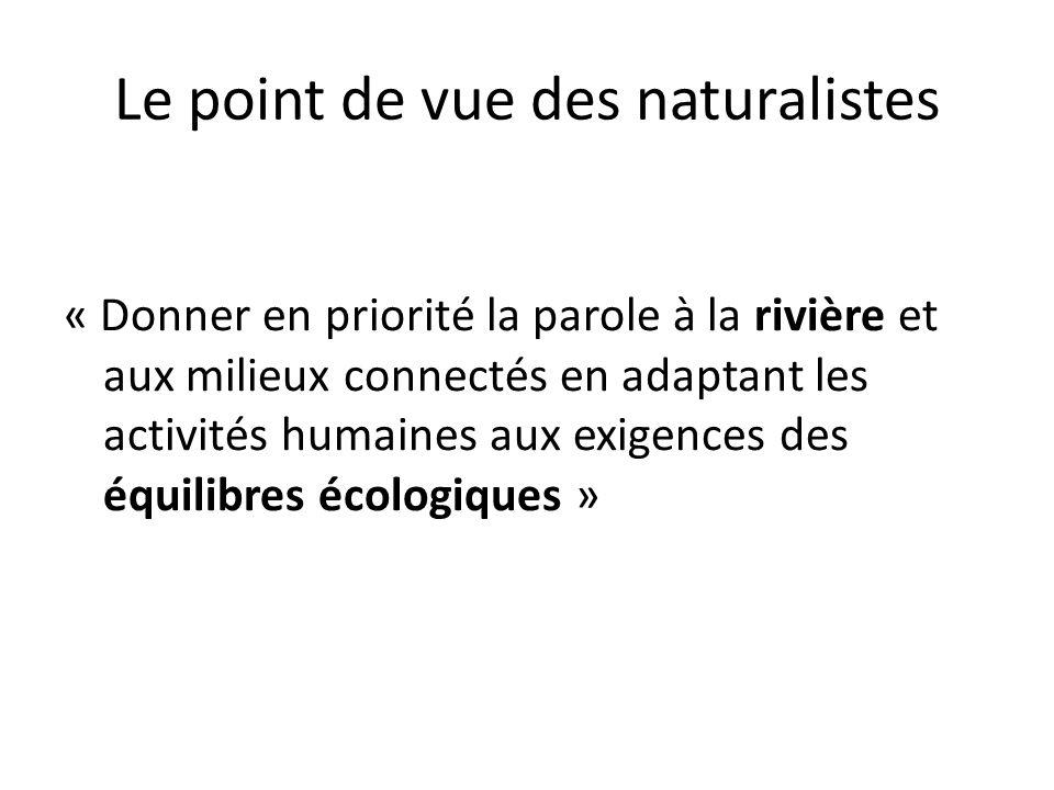 Le point de vue des naturalistes « Donner en priorité la parole à la rivière et aux milieux connectés en adaptant les activités humaines aux exigences