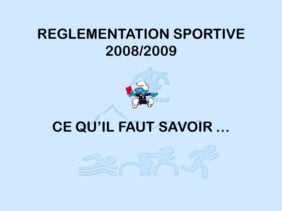 REGLEMENTATION SPORTIVE 2008/2009 CE QUIL FAUT SAVOIR …