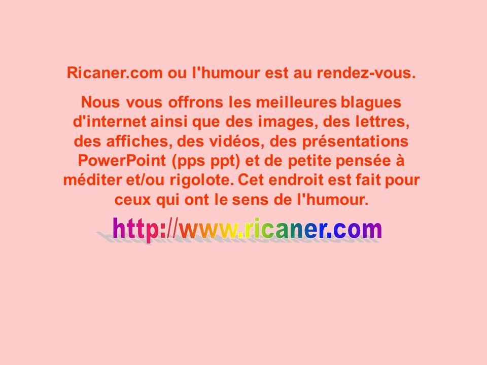 Ricaner.com ou l'humour est au rendez-vous. Nous vous offrons les meilleures blagues d'internet ainsi que des images, des lettres, des affiches, des v