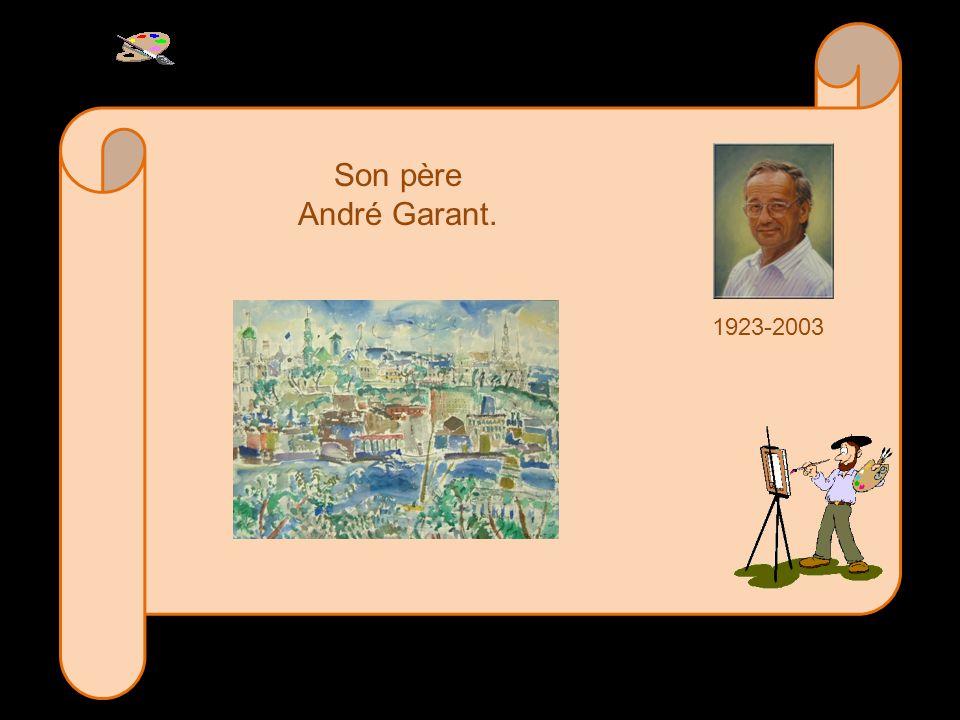 1923-2003 Son père André Garant.
