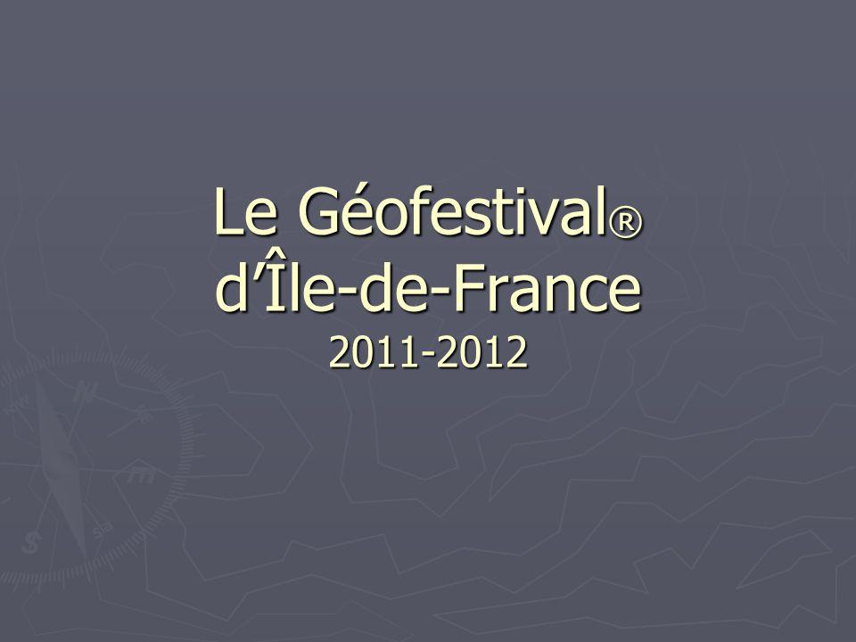 Le Géofestival ® dÎle-de-France 2011-2012