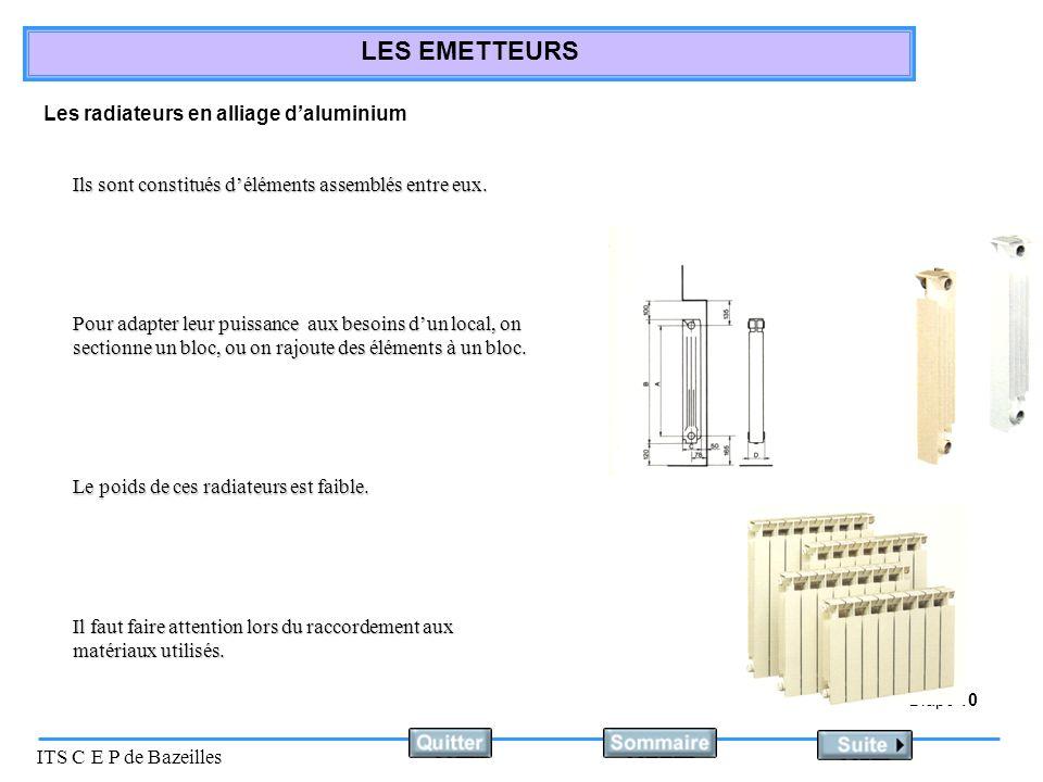 Diapo 10 ITS C E P de Bazeilles LES EMETTEURS Les radiateurs en alliage daluminium Ils sont constitués déléments assemblés entre eux.