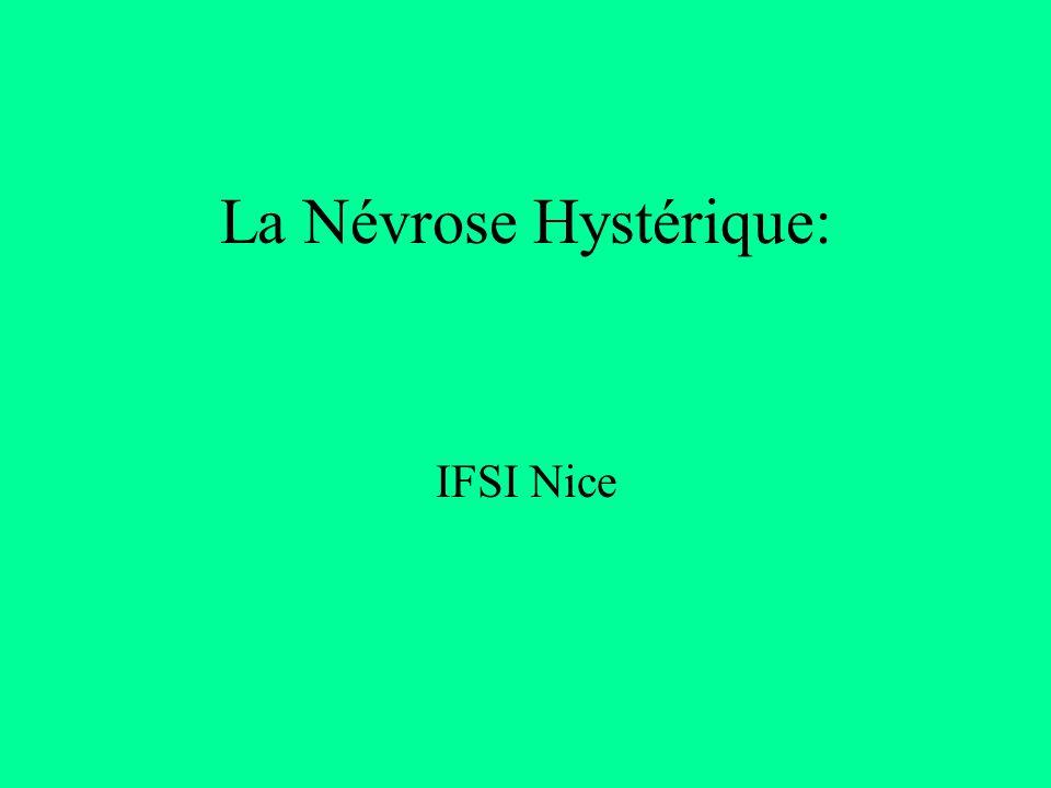 La Névrose Hystérique: IFSI Nice