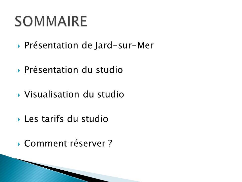 Présentation de Jard-sur-Mer Présentation du studio Visualisation du studio Les tarifs du studio Comment réserver