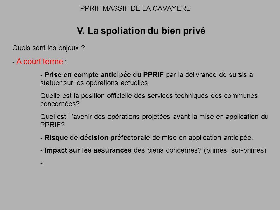 PPRIF MASSIF DE LA CAVAYERE V. La spoliation du bien privé Quels sont les enjeux .