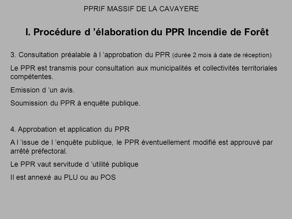 PPRIF MASSIF DE LA CAVAYERE I. Procédure d élaboration du PPR Incendie de Forêt 3.
