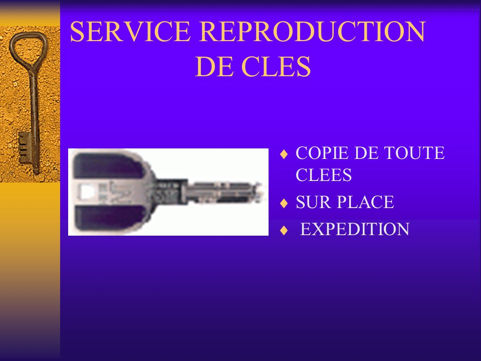 SERVICE REPRODUCTION DE CLES COPIE DE TOUTE CLEES SUR PLACE EXPEDITION