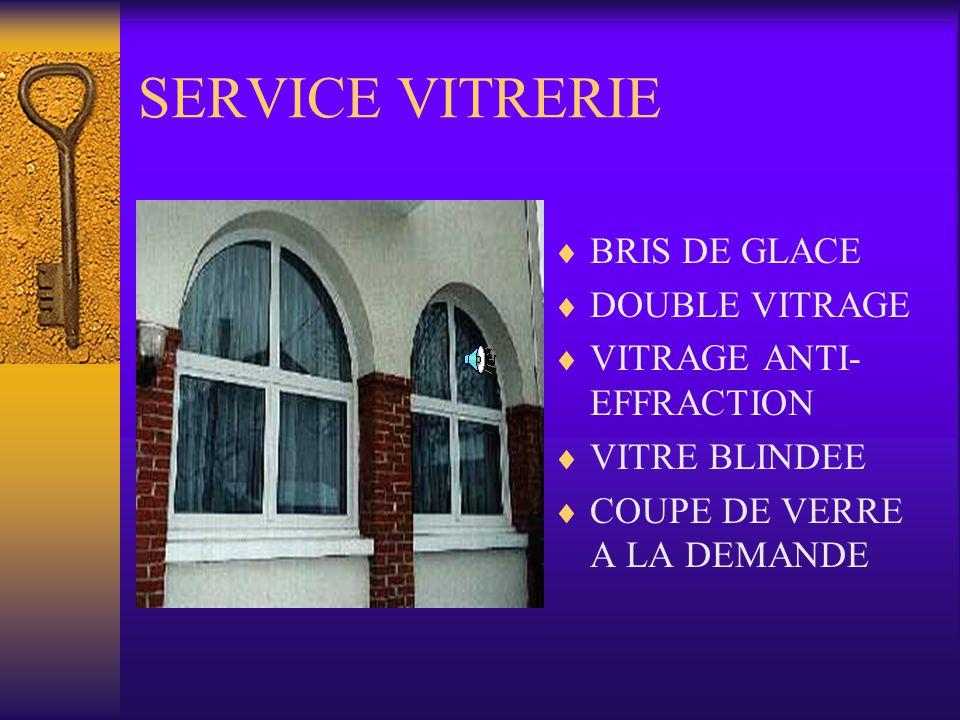 SERVICE VITRERIE BRIS DE GLACE DOUBLE VITRAGE VITRAGE ANTI- EFFRACTION VITRE BLINDEE COUPE DE VERRE A LA DEMANDE